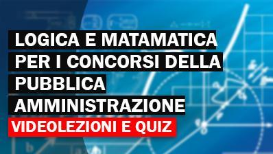 Corso di preparazione ai quesiti di Logica e Matematica della Pubblica Amministrazione